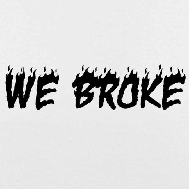 we broke shirt