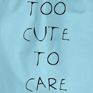 Too cute to care - Drawstring Bag