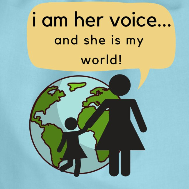"""""""I am her voice and she is my world!"""""""