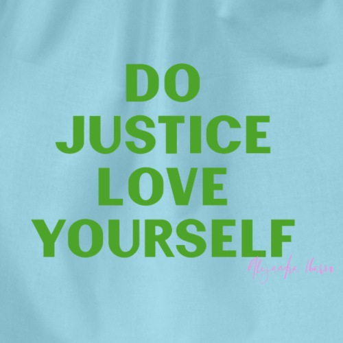 Do Justice: Love yourself Green