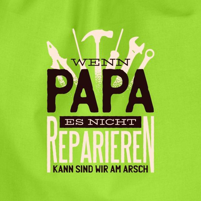 Wenn Papa es nicht reparieren kann.......