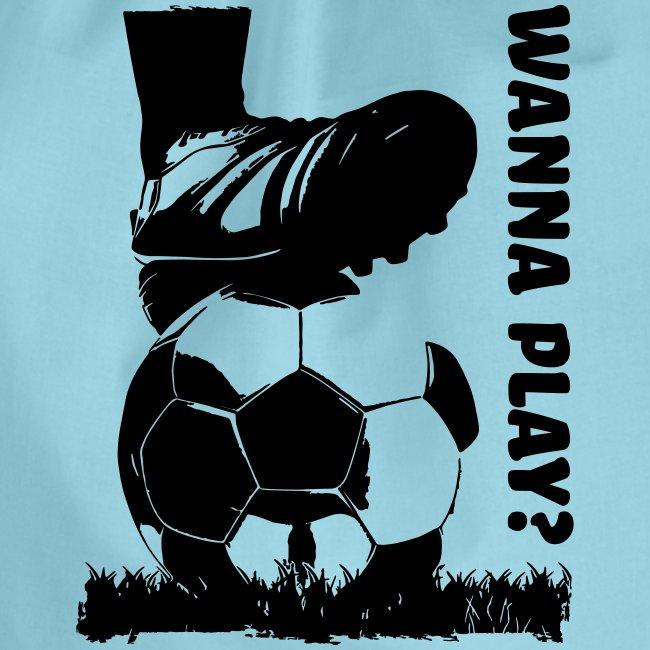 Wanna Play Football