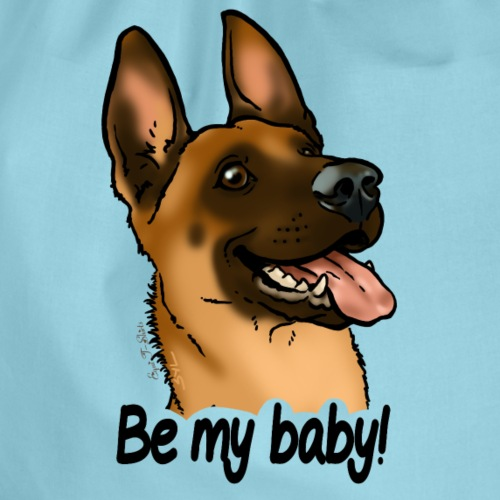 Be my baby berger malinois (texte noir)