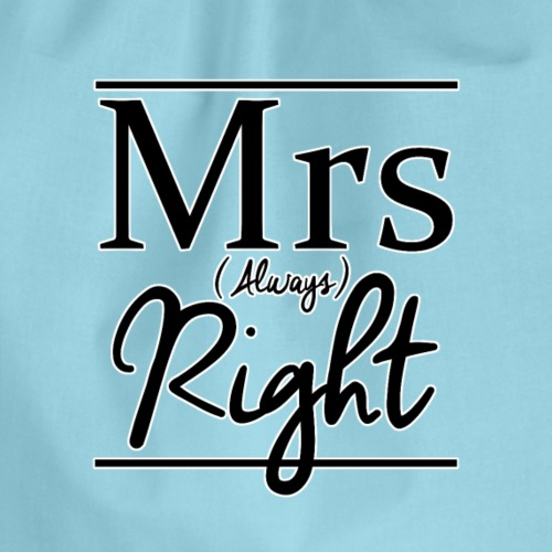 Mrs Always Right - Drawstring Bag