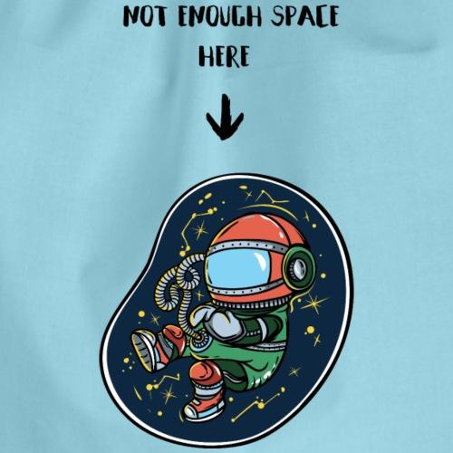 Not enough space - Drawstring Bag