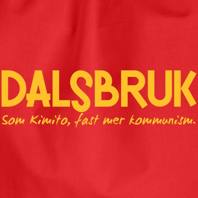 Dalsbruk: som Kimito, fast mer kommunism