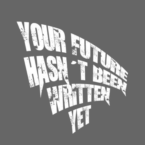 YOUR FUTURE HASN´T BEEN WRITTEN YET - Mochila saco