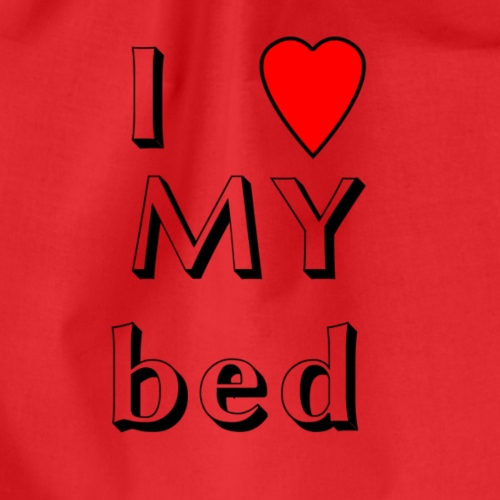 I love my bed - Turnbeutel