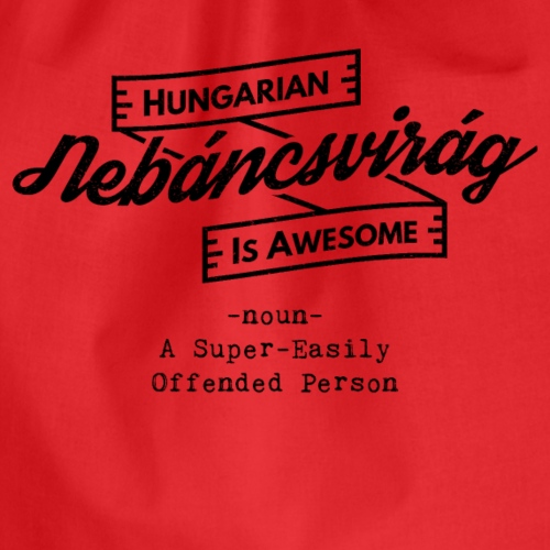 Nebáncsvirág - Hungarian is Awesome (black font) - Drawstring Bag