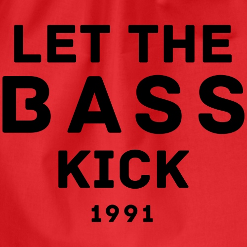 let the bass kick 1991 - Turnbeutel