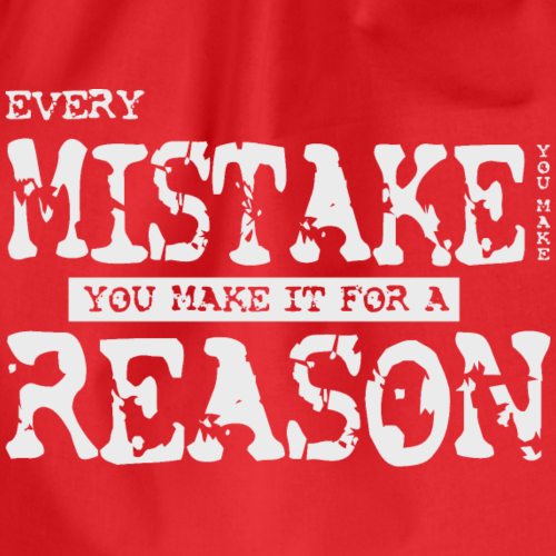 Every mistake you make it for a reason grau - Turnbeutel