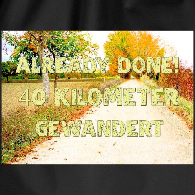 Alles erledigt! 40 Kilometer gewandert
