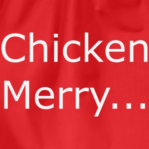 Chicken Merry - Drawstring Bag