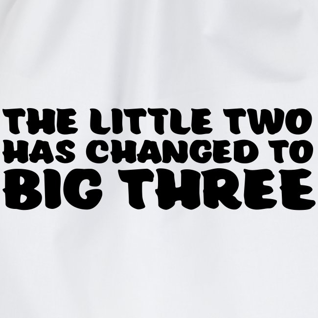 the little two has changed to big three