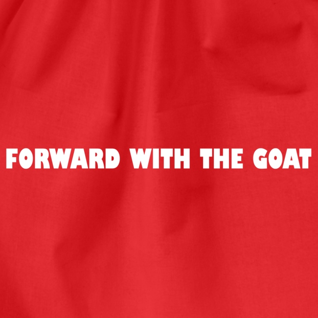 forward with the goat