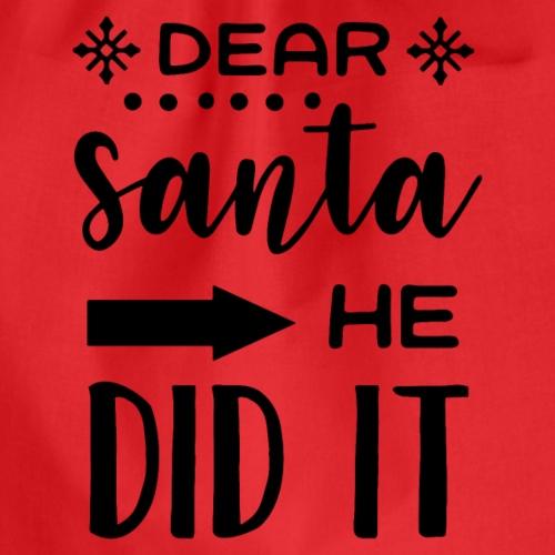 Dear Santa he did it - Drawstring Bag