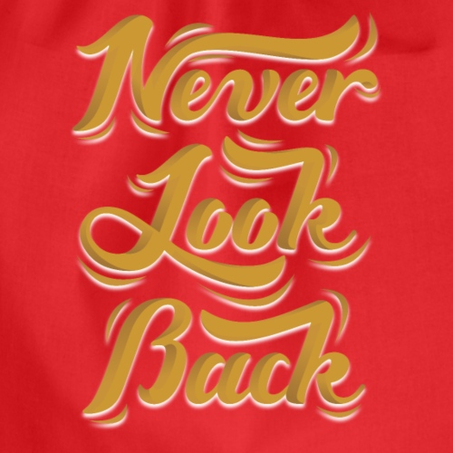 Never look back by Shirtonkel - Turnbeutel