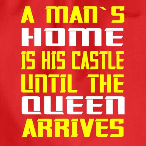 À man`s home is his castle until the queen arrives - Gymtas