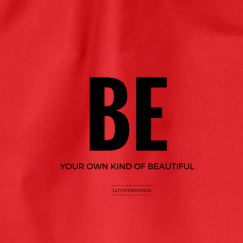 Be Your Own Kind Of Beautiful - Turnbeutel