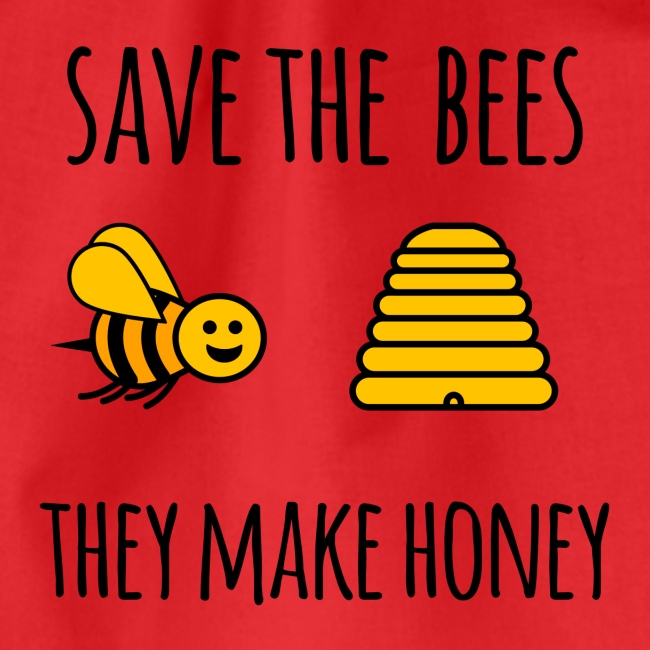 Save the bees, they make honey