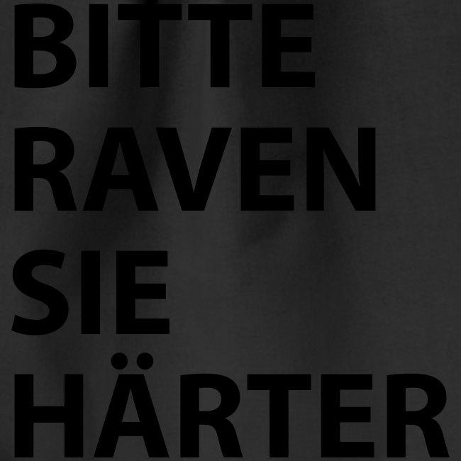 Bitte raven sie härter / Spruch / Musik / Techno