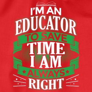 IN AN EDUCATOR IN ALWAYS RIGHT - Drawstring Bag
