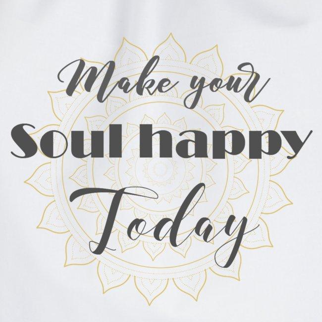 Make your soul happy today - grey mandala