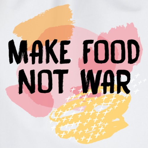 Make Food Not War - Turnbeutel