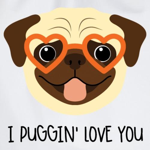 I Puggin' Love You - Drawstring Bag