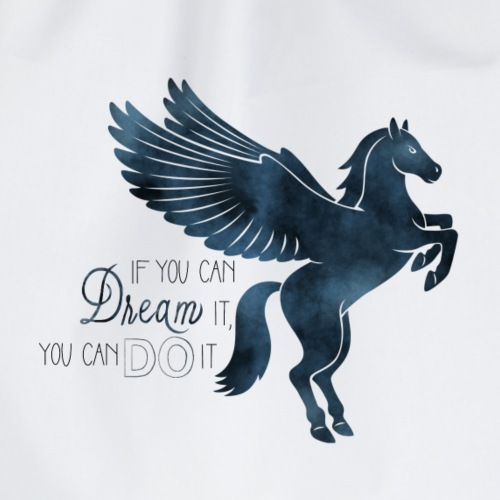 If you can dream it, you can do it - Turnbeutel