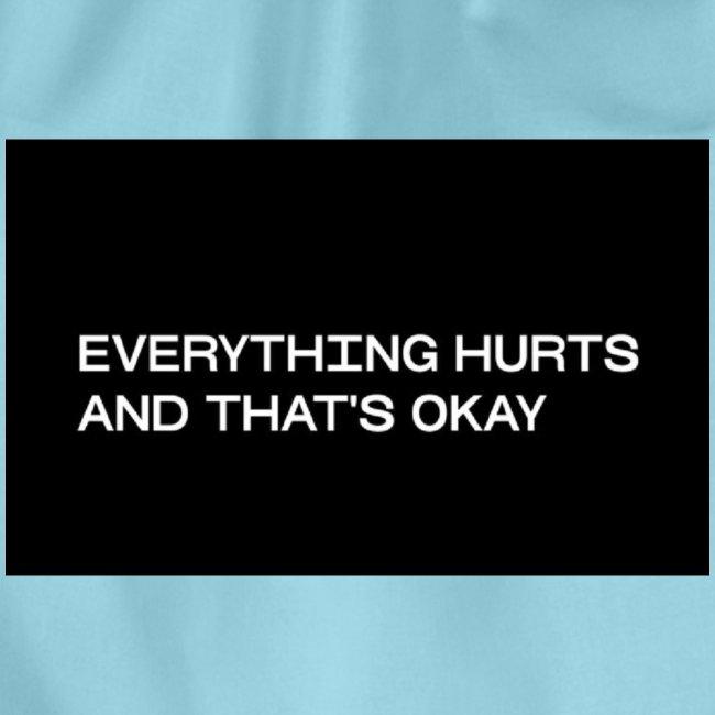 Everything hurts
