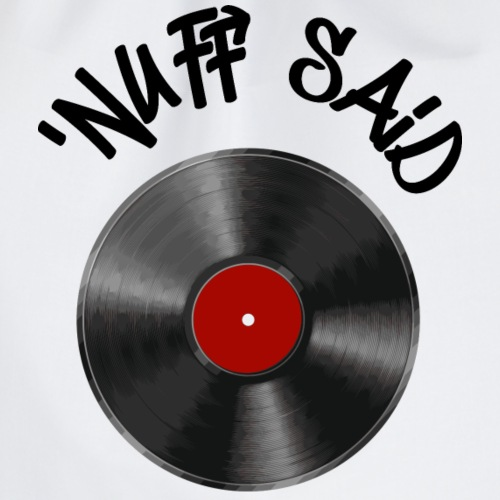 nuff said Schallplatte - Turnbeutel