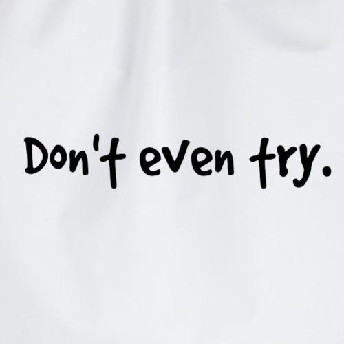 don't even try - Gymnastikpåse