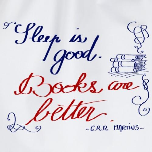 Sleep is good. Books are better.