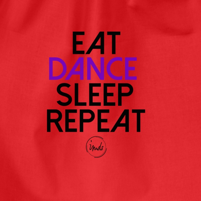 Eat dance sleep repeat