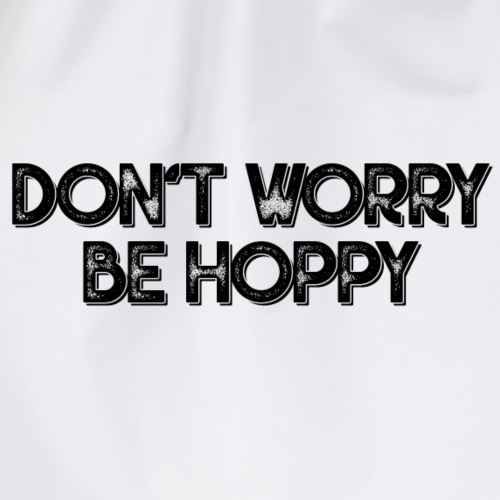 dont worry be hoppy - Turnbeutel