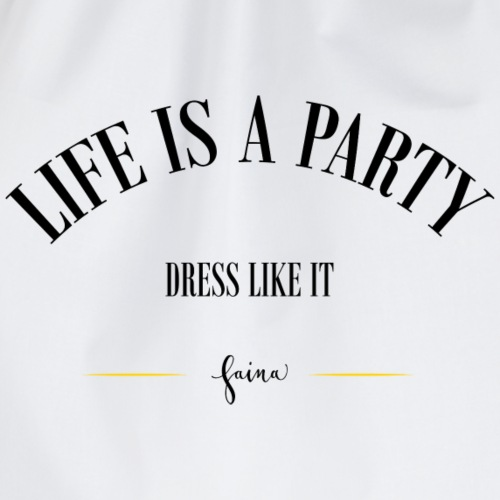 life is a party - Turnbeutel