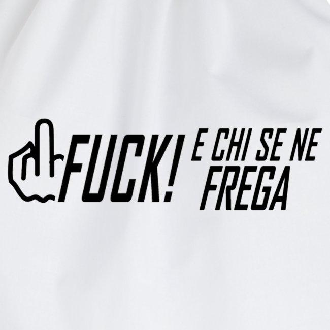 FUCK! e chi se ne frega