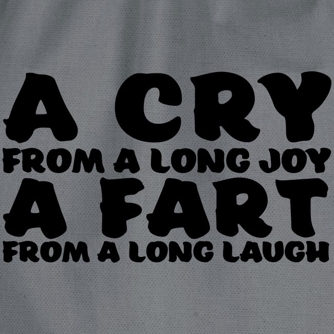 a cry from a long laugh a fart from a long laugh
