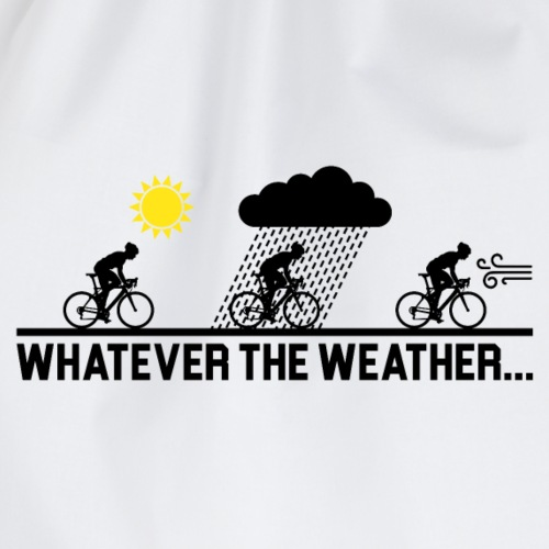 Whatever The Weather... Cycling Design - Drawstring Bag