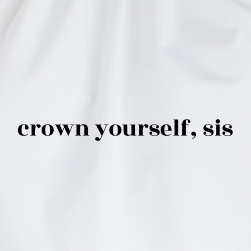 crown yourself, sis - Turnbeutel