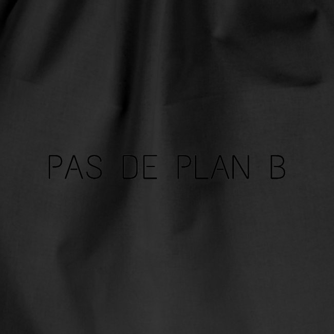 PAS DE PLAN B