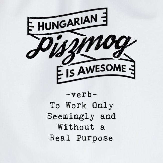 Piszmog black - Hungarian is Awesome (black fonts)