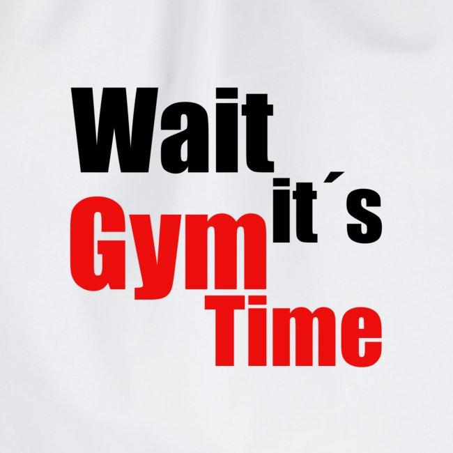 wait its gym time