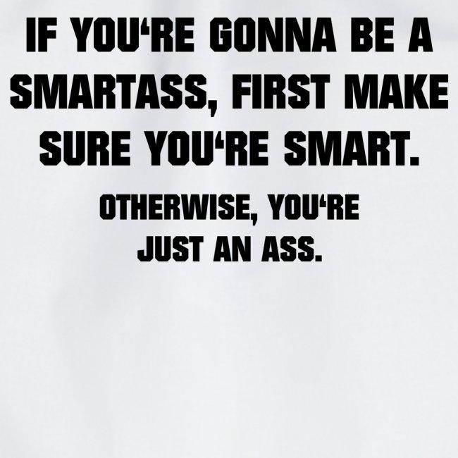 Smartass   funny saying