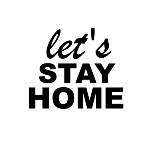 Lets Stay Home - Turnbeutel