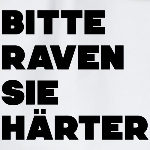 Bitte Raven sie härter / Spruch - Turnbeutel