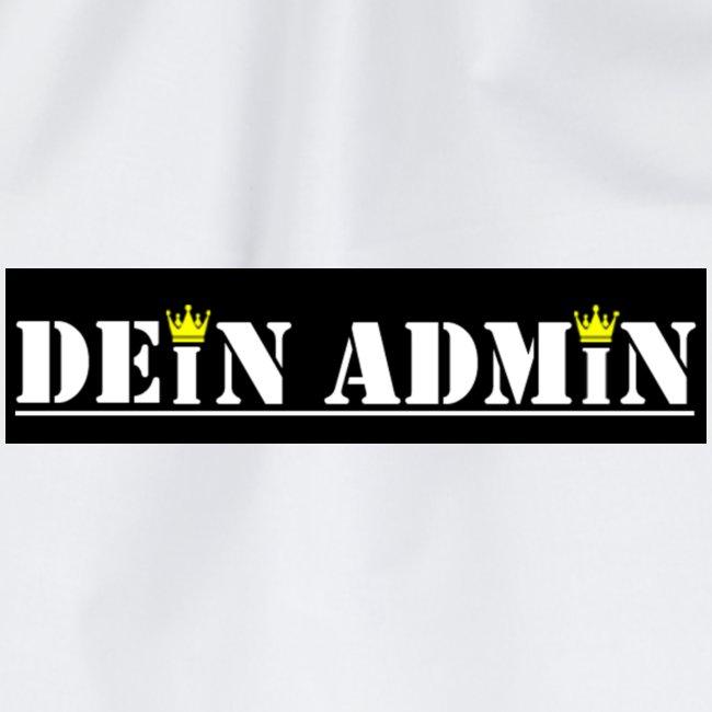 DEIN ADMIN - Motiv (weiße Schrift)