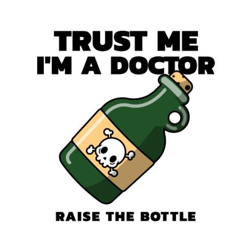 Trust me i'm a Doctor. Raise the Bottle. - Mochila saco