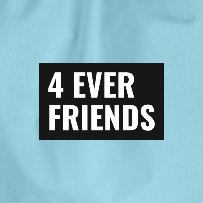 4 EVER FRIENDS